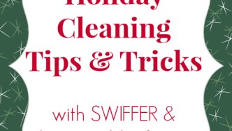 Holiday Cleaning Tips with Swiffer