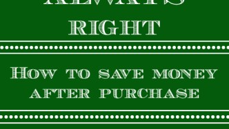 The Price is ALWAYS Right: How to shop sales after you purchase