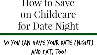 Save on Childcare for Date Nights and Ideas on Special Dates at Home