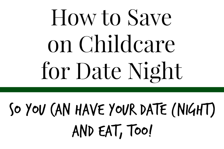 Save on Childcare for Date night