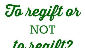 Money Questions: To Regift or NOT to Regift