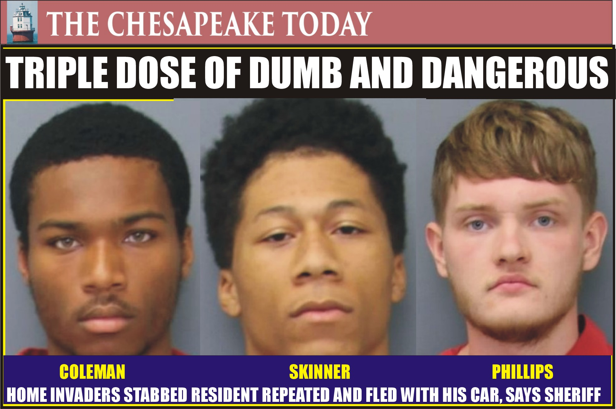 HOME INVASION: Three Stooges Busted in Armed Attack and Stabbing; Includes Johnathan Phillips of Waldorf, Daquan Isaiah Skinner and Antone Jacoby Coleman of DC