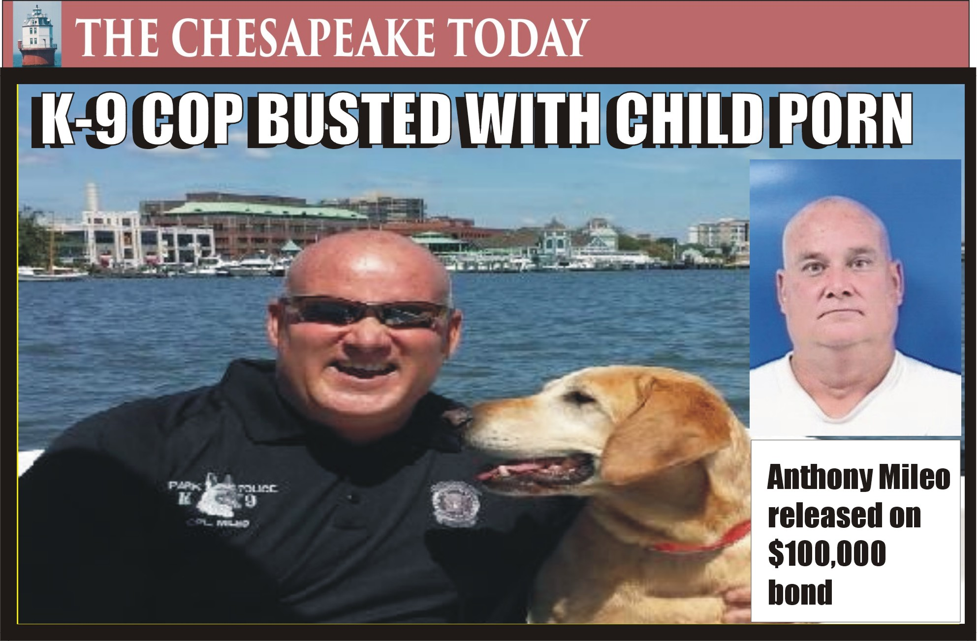 DIRTBAG ROUNDUP: Maryland Cop Anthony M. Mileo charged with possession and distribution of child porn