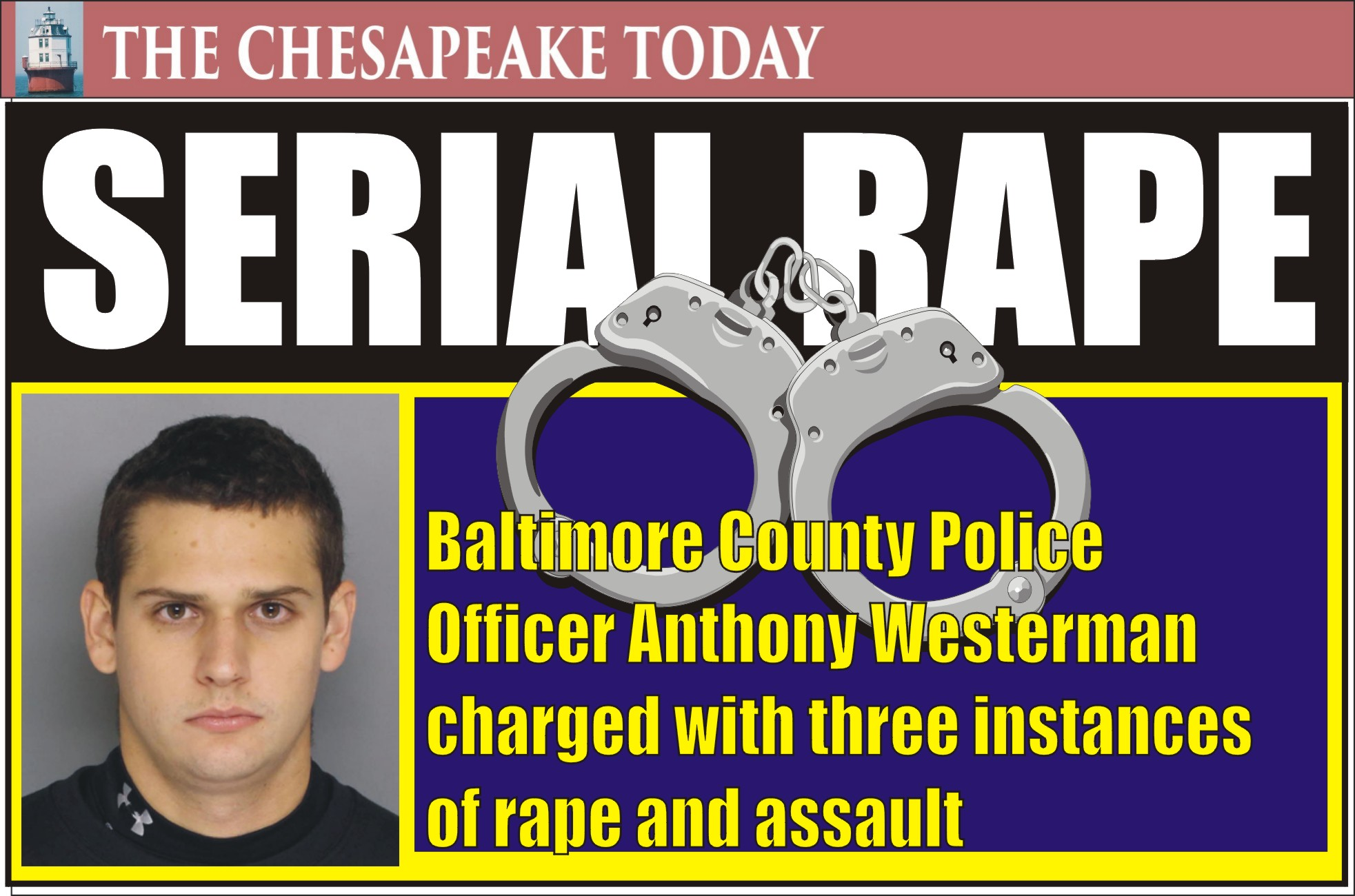BALTIMORE COUNTY POLICE BEAT: Officer Anthony Westerman charged with multiple counts of rape and assault