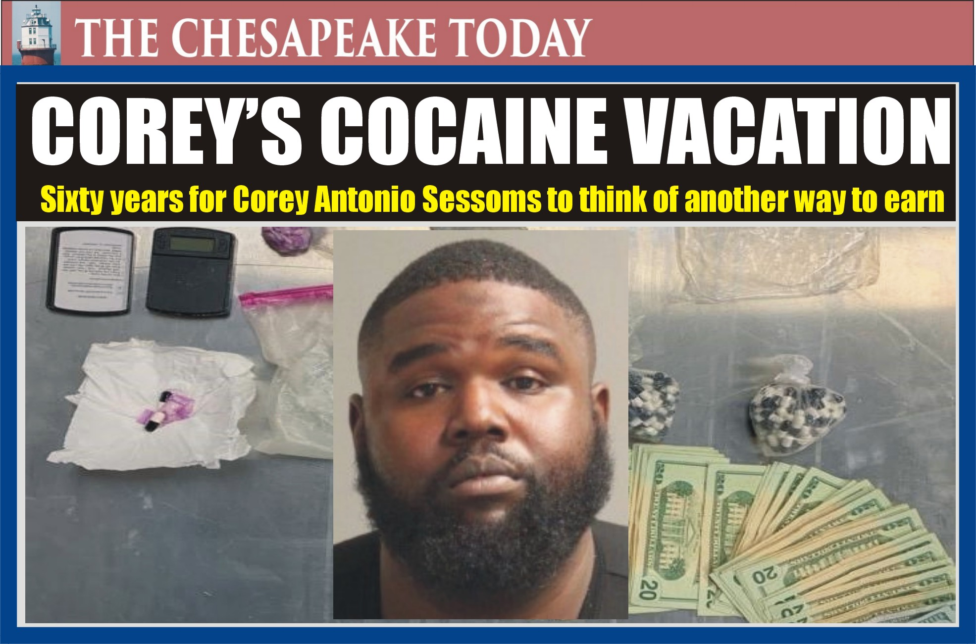 HEROIN HIGHWAY TO HELL: Fentanyl Stash in Secret Compartment Leads to 60 Years in Prison for Corey Sessoms