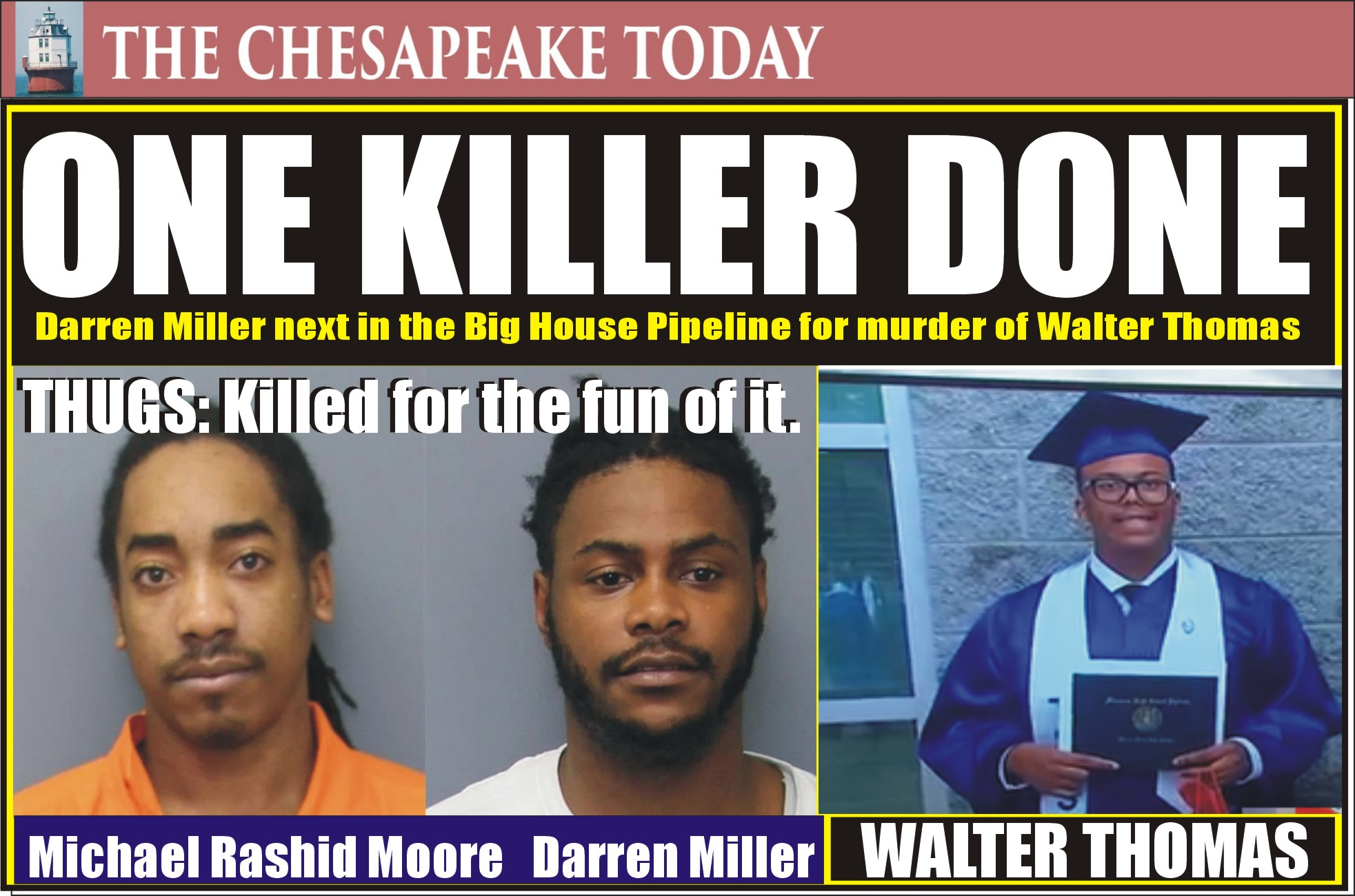 MURDER USA: Michael Rashid Moore avoids life sentence by making plea deal on the murder of Walter Thomas in Waldorf; pleas to the attempted murder of Ronald Murphy Jr.