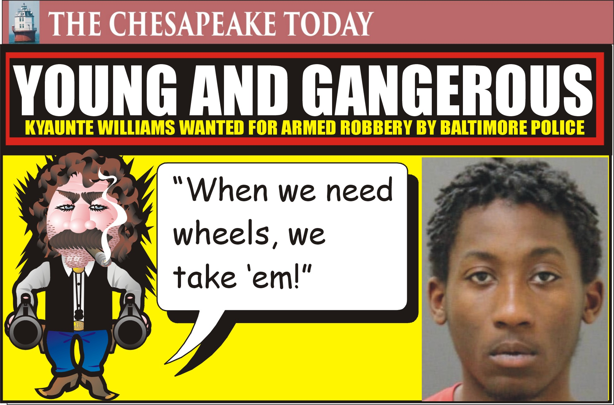 BALTIMORE CITY POLICE BEAT: Drug Dealer 'Wiley Coyote' Kyaunte Williams Sought for Armed Robbery; Got the Plea Deal of a Lifetime from Harford Prosecutor
