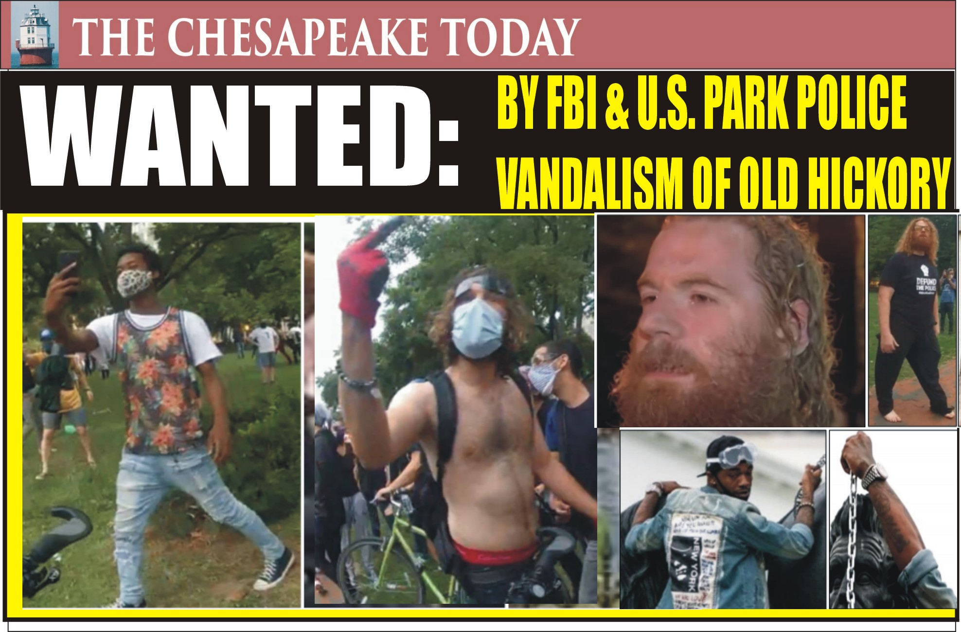 WANTED by the FBI for vandalizing the statue of President Andrew Jackson on June 22, 2020, in Lafayette Park