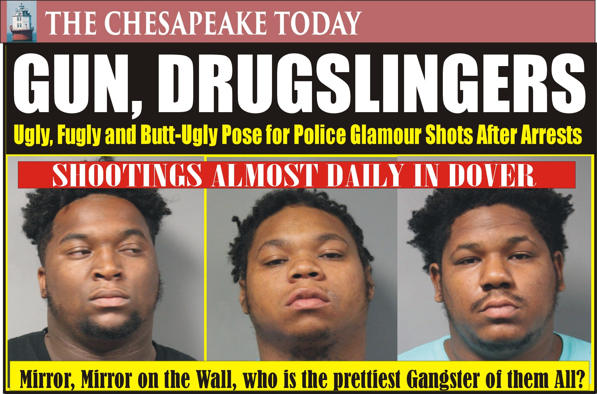 DOVER POLICE NEWS BEAT: Fugly and Ugly Joined by Butt-Ugly in Slammer for Guns and Drugs