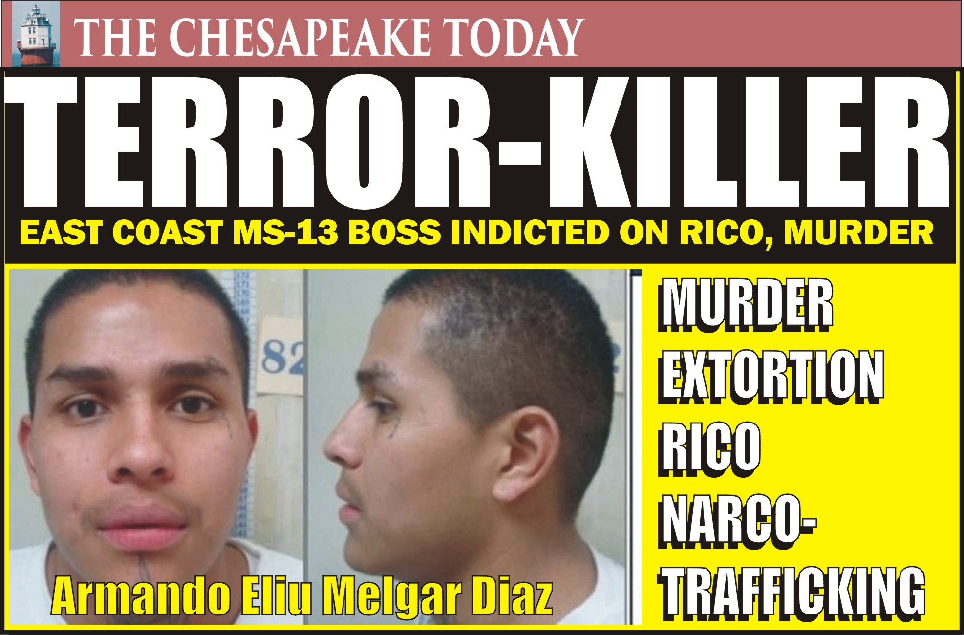 TERRORISM:  MS-13 Gang Leader Armando Diaz in El Salvador Charged with RICO, Murder, and Terrorism Offenses