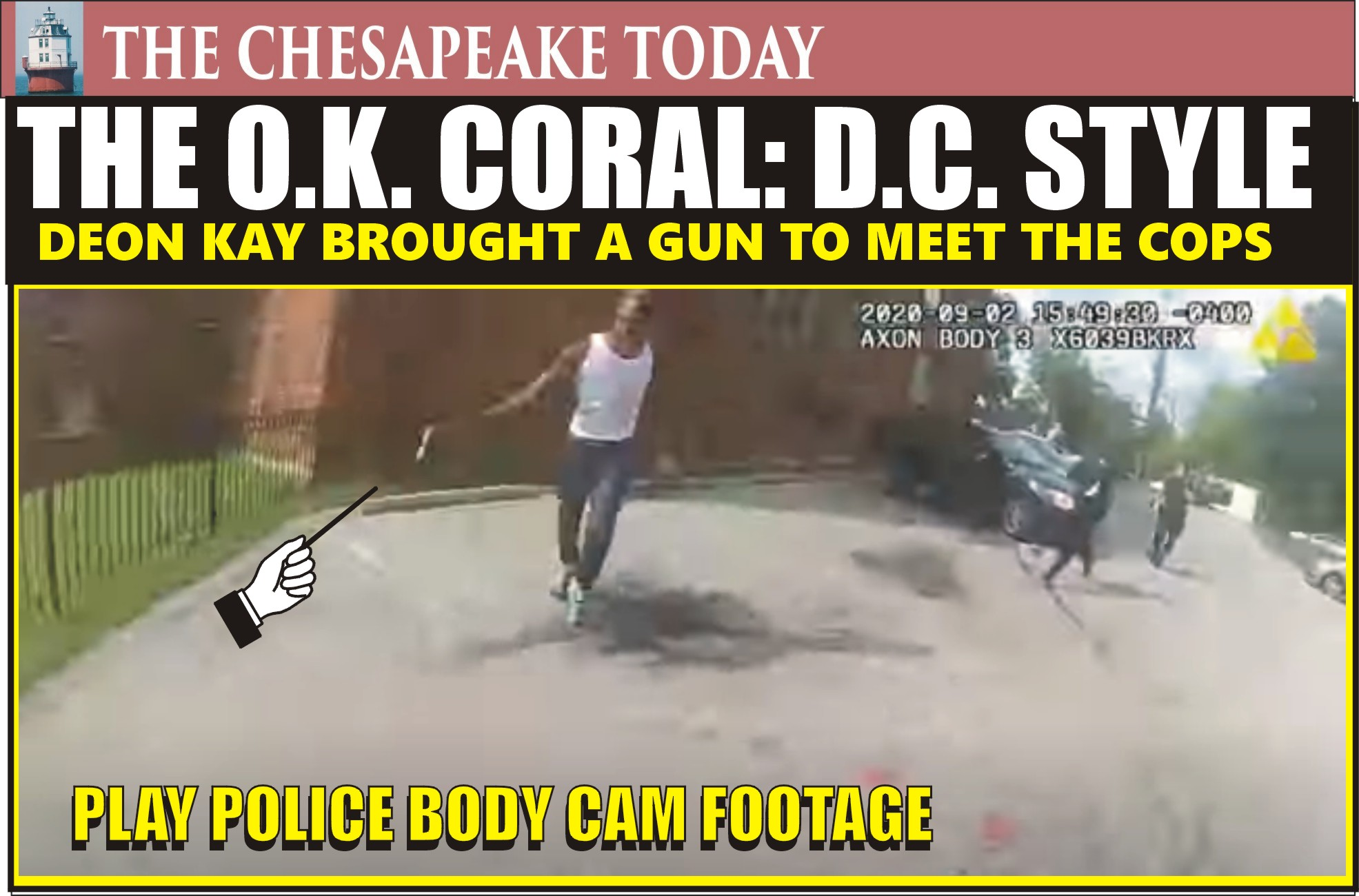 DC POLICE VIDEO: Body Cam of Deon Kay pulling a gun on District Police Officers prior to being shot dead