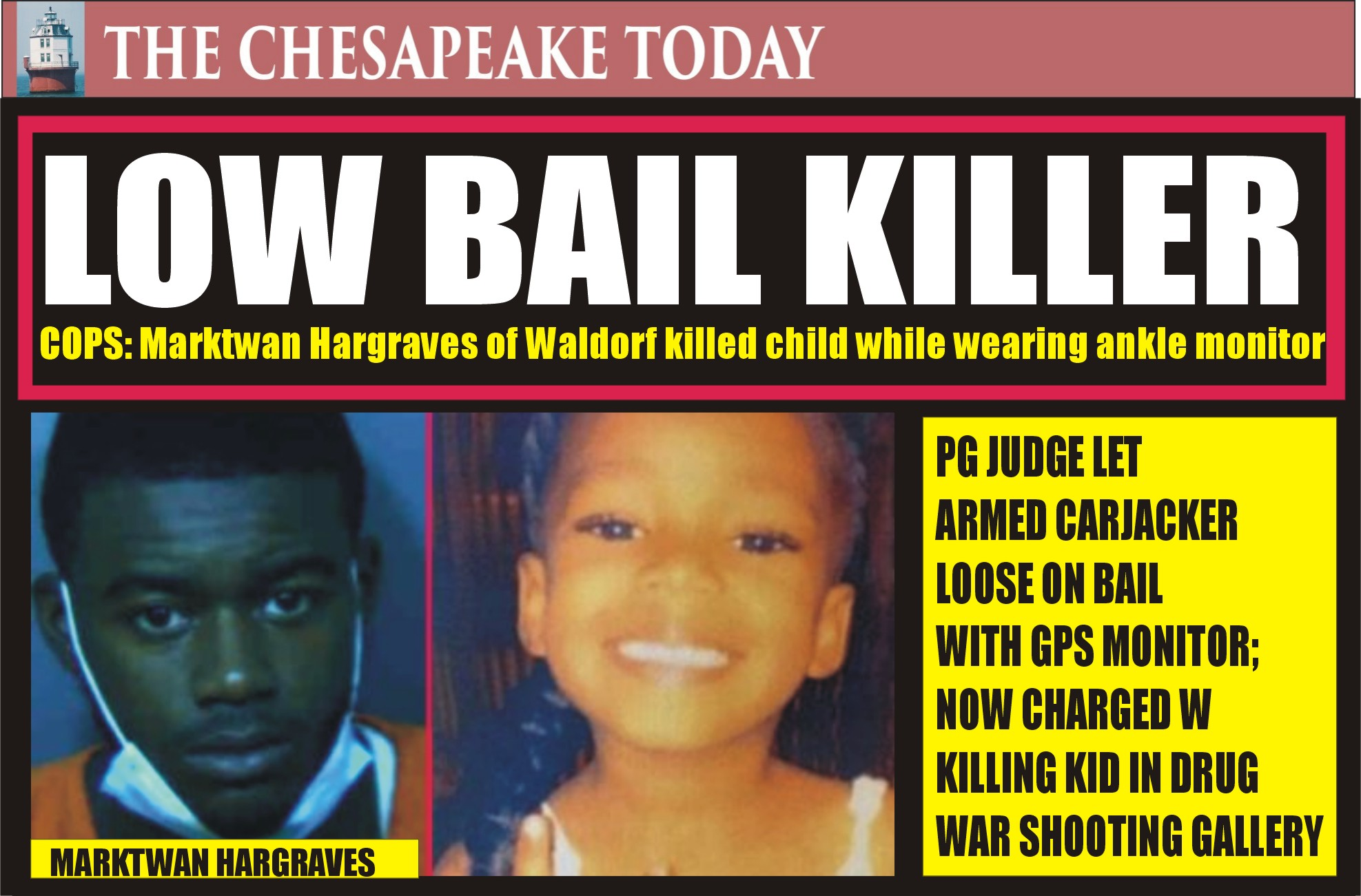 MURDER USA: Marktwan Hargraves, of Waldorf, out on bail from PG County for armed carjacking charged with gunning down six-year-old Nylah Courtney in Anacostia