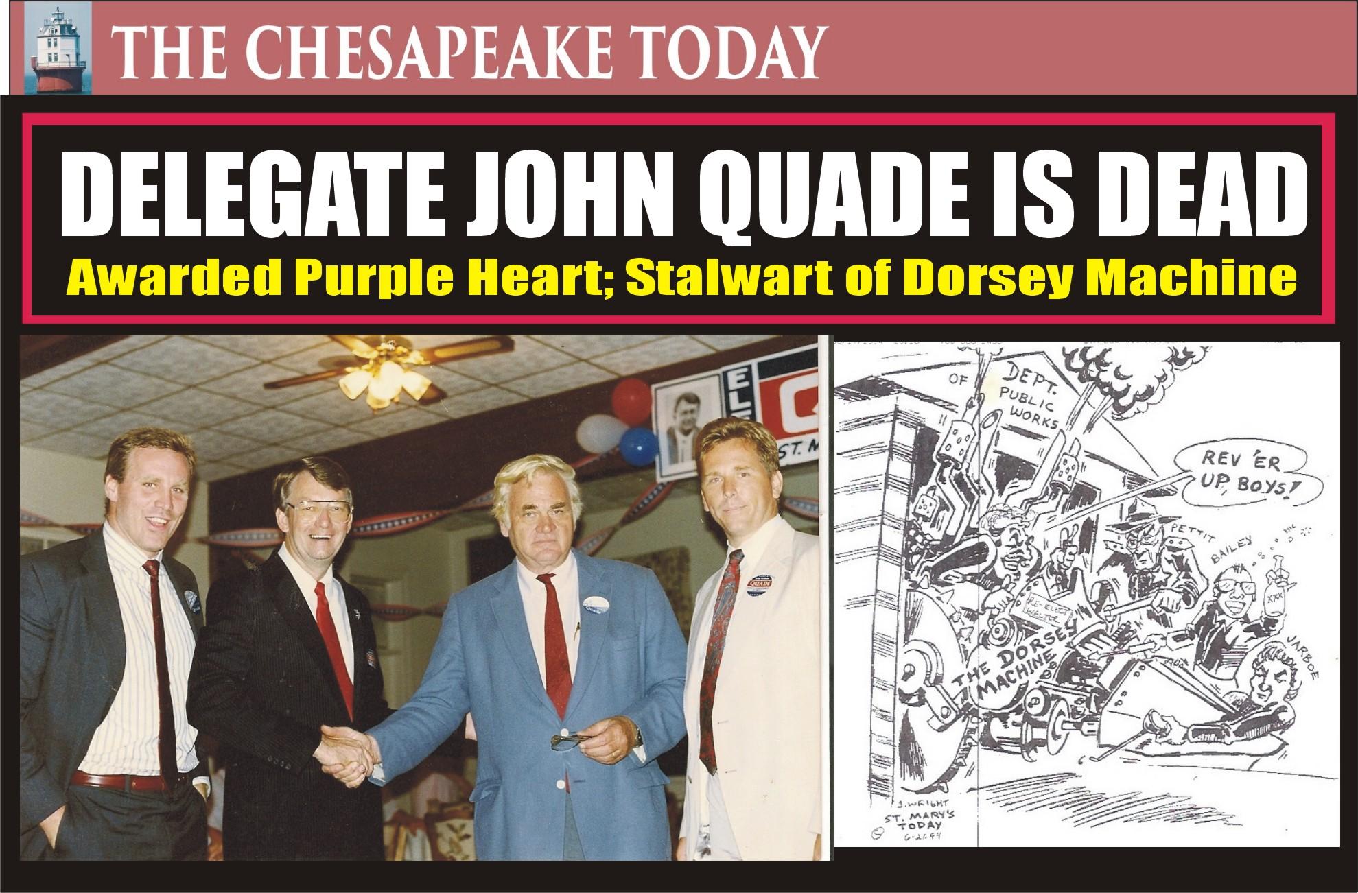 POLITICS: DELEGATE JOHN W. QUADE JR. DIED at 74