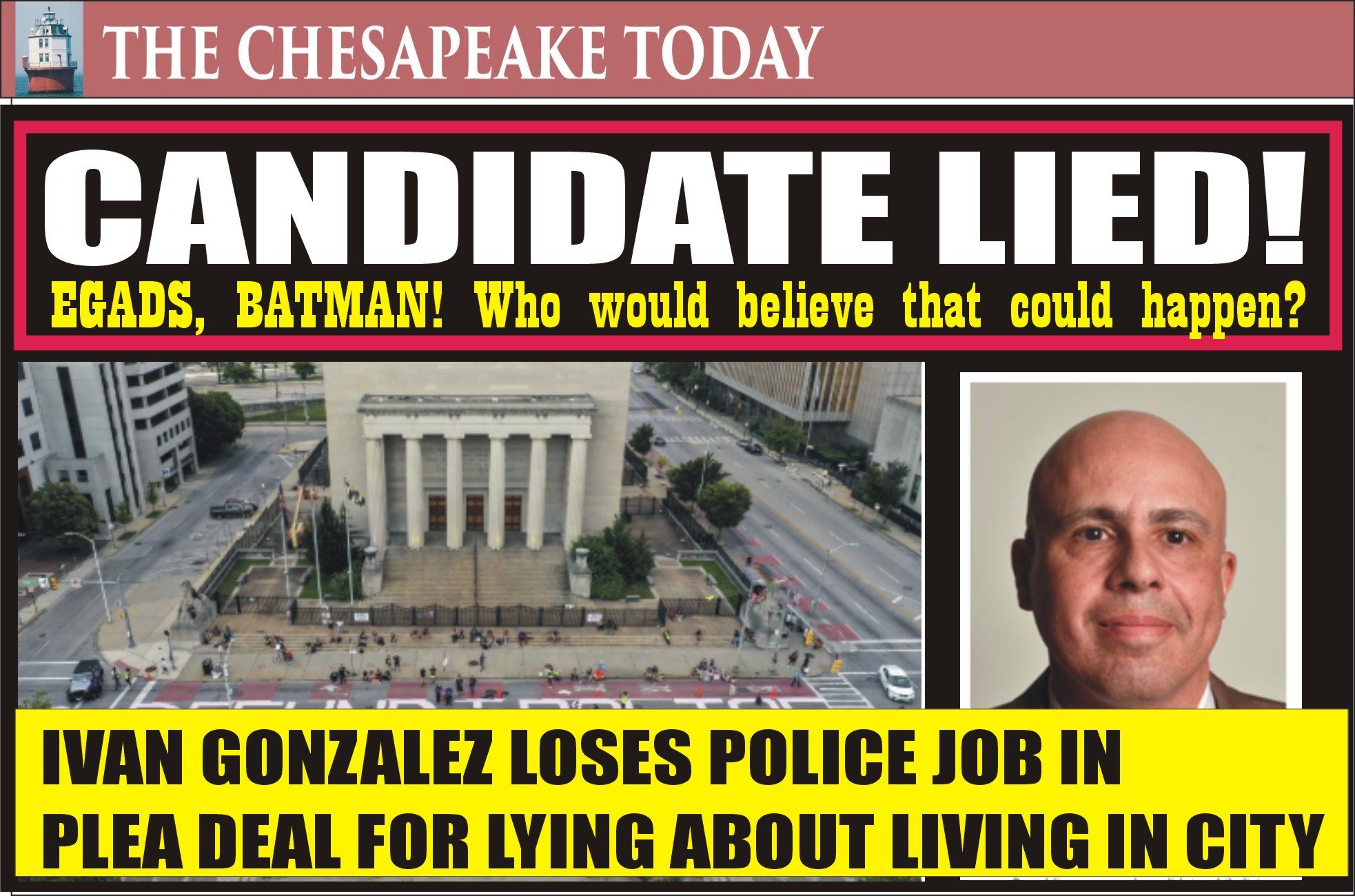 COURT NEWS: Ivan Gonzalez had all the right moves to be elected Baltimore Mayor, first he committed perjury when filing his candidacy papers by lying about living in the city