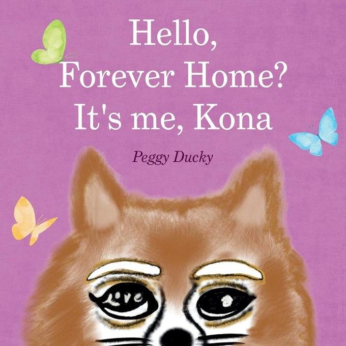 Hello Forever Home Its Me Kona