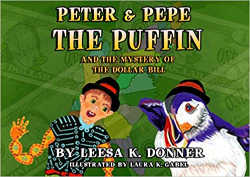 Peter and Pepe the Puffin and the Mystery of the Dollar Bill
