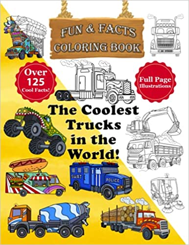 The Coolest Trucks in the World Coloring Book