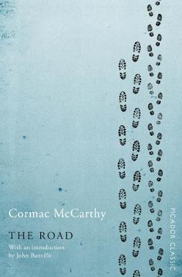 The Road – Cormac McKarthy  | Alfred A. Knopf | New York | 2007