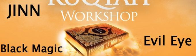 Ruqyah Workshop – Jinn, Black Magic & Evil Eye