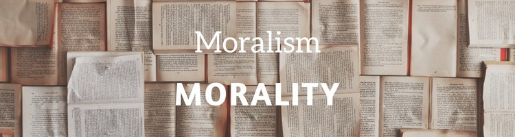 Morality vs. Moralism is not just a distinction without a difference.