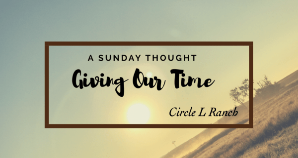 A Sunday Thought~Giving Our Time