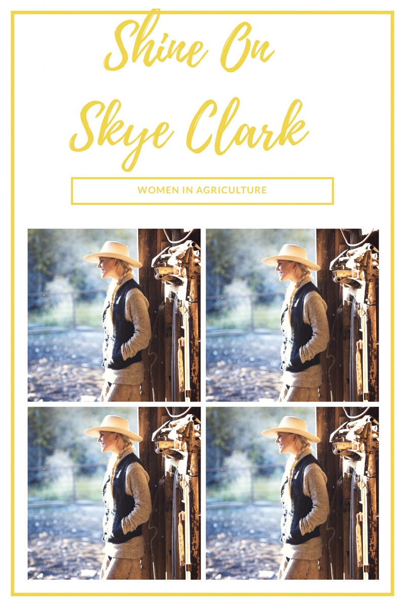 Shine On~ Women In Agriculture~ Skye Clark