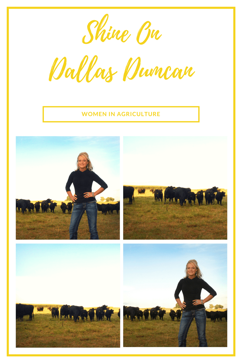 Shine On~ Women In Agriculture~Dallas Duncan
