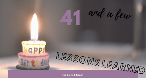 41 And A Few Lessons Learned