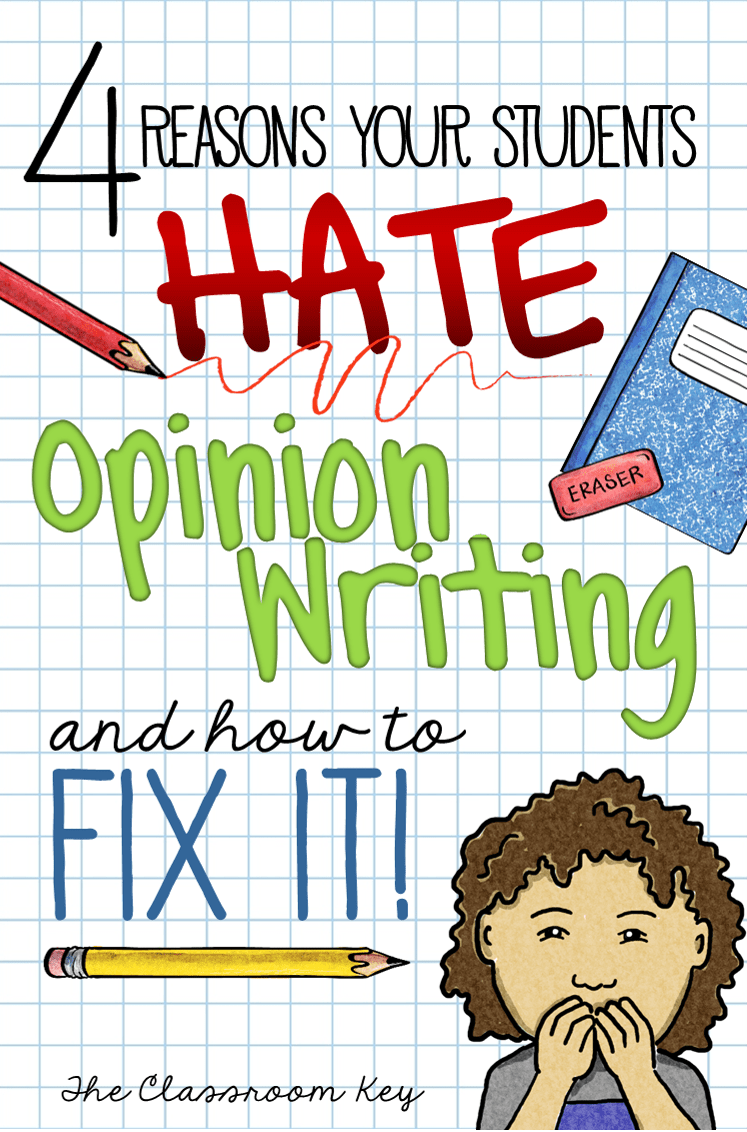 4 Reasons Your Students Hate Opinion Writing and How To Fix It