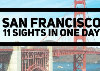 11 Sights to See in San Francisco if you've only got a day!