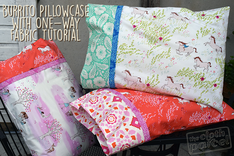 Burrito Pillowcase with One Way Fabrics Tutorial