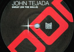 John Tejada – Sweat (On The Walls)