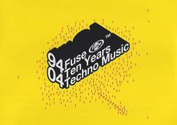 Various Artists – 94-04 Fuse Ten Years Techno Music