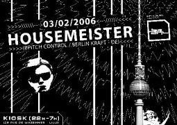 Freaks #7 @ Kiosk (Lille) le 3 février 2006 avec Housemeister (BPitch Control)