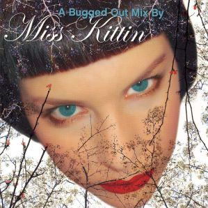 Various Artists - A Bugged Out Mix by Miss Kittin
