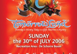Tomorrowland 2006: Yesterday is History, Today is a gift, Tomorrow is Mystery @ Recreation Area (Boom, Anvers) le 30 juillet 2006