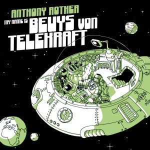 Anthony Rother - My Name Is Beuys Von Telekraft - Telekraft Recordings