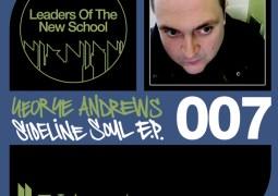 George Andrews - Sideline Soul EP - Leaders Of The New School