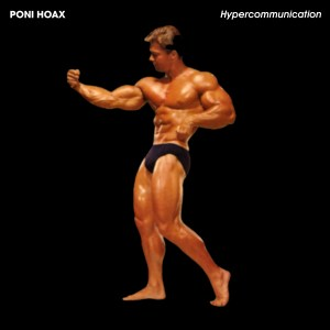 Poni Hoax - Hypercommunication - Tigersushi