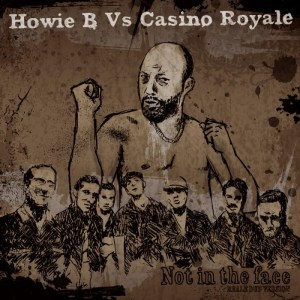 Howie B vs Casino Royale - Not In The Face - Fabric Records