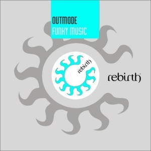 Outmode - Funky Music - Rebirth