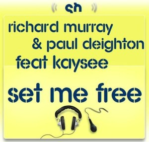 Richard Murray & Paul Deighton - Set Me Free [feat. Kaysee] - SoulHeat Records