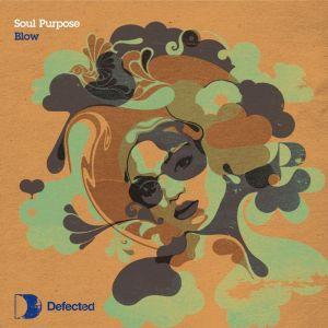 Soul Purpose - Blow - Defected