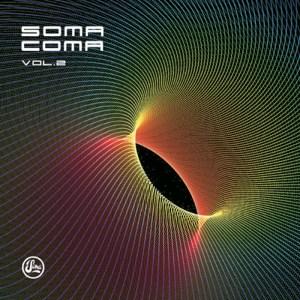Various Artists - Soma Coma Vol. 2 - Soma Quality Recordings