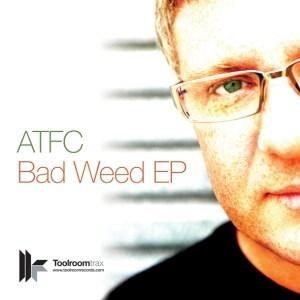 ATFC - Bad Weep EP - Toolroom Trax