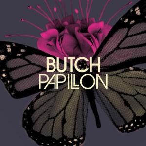 Butch - Papillon - Great Stuff Recordings