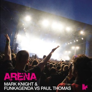Mark Knight & Funkagenda vs Paul Thomas - Arena - Toolroom Records