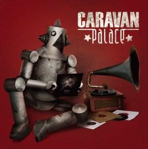 Caravan Palace - Jolie Coquine - Café De La Danse