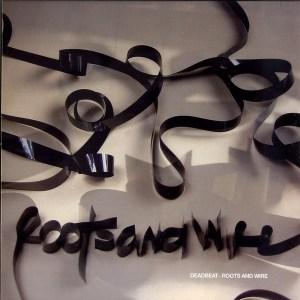 Deadbeat - Roots & Wire - Wagon Repair