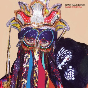 Gang Gang Dance - Saint Dymphna - Warp Records